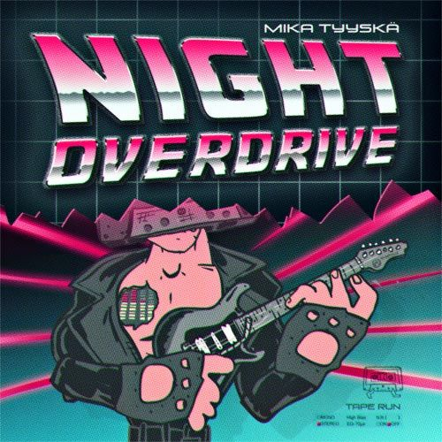 Mika Tyyskä - Night Overdrive