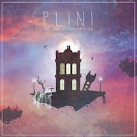 Plini – The End of Everything