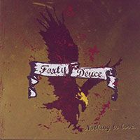 Forty Deuce – Nothing to Lose