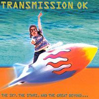 Transmission OK – The Sky, The Stars And The Great Beyond